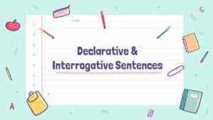classroom lesson for teaching Declarative & Interrogative Sentences